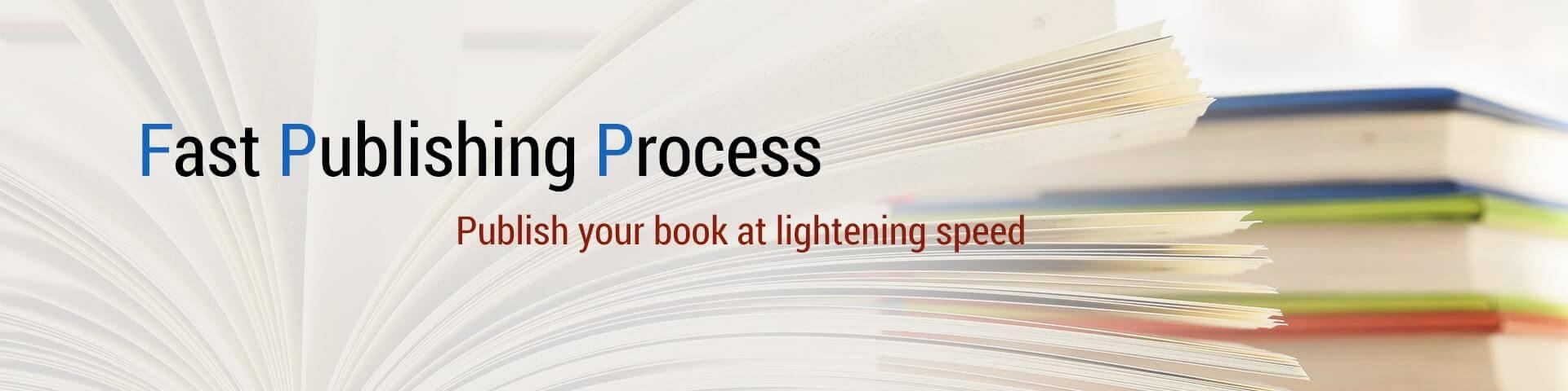 Fast Publishing Process