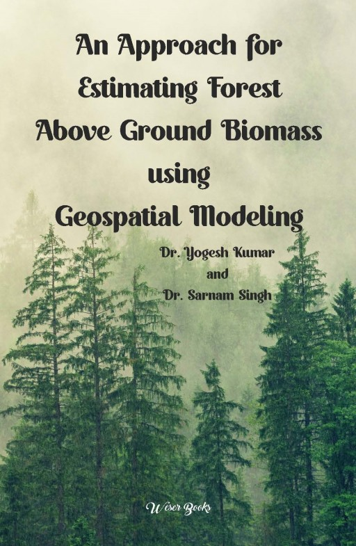 An Approach for Estimating Forest Above Ground Biomass using Geospatial Modeling