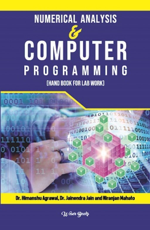Numerical Analysis and Computer Programming (Hand Book for Lab Work)