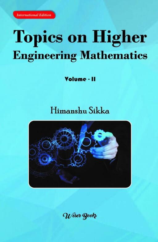 Topics on Higher Engineering Mathematics