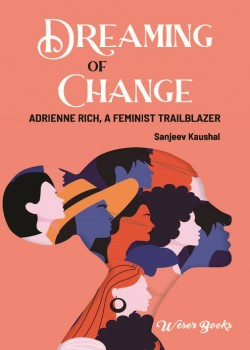 Dreaming of Change: Adrienne Rich, a Feminist Trailblazer
